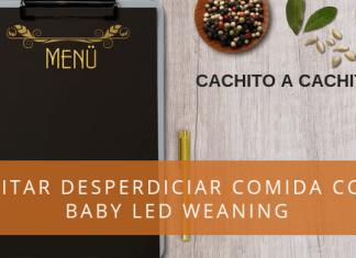 Evitar desperdiciar comida con baby led weaning