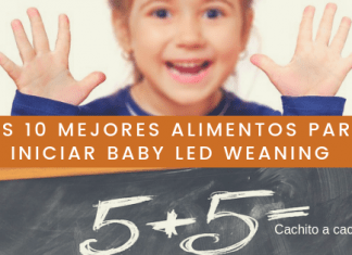 Los 10 mejores alimentos para iniciar baby led weaning