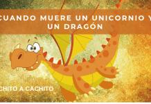 Cuando muere un unicornio y un dragón