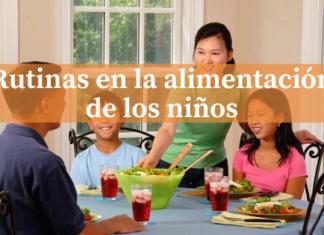 Rutinas en la alimentación de los niños